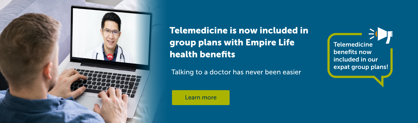 Telemedicine is not included in group plans with Empire Life health benefits